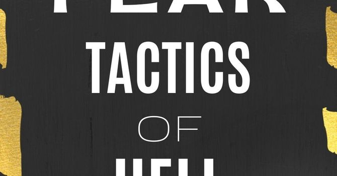Fear Tactics of Hell