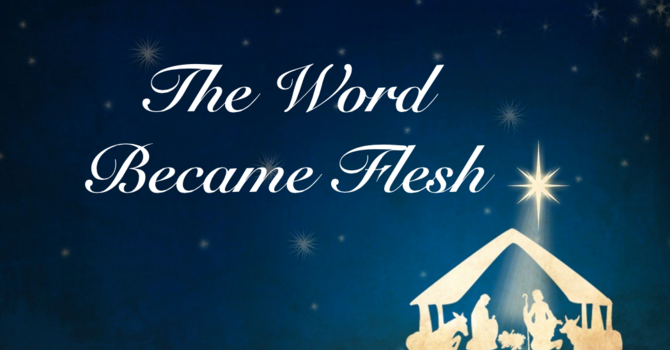 The Word... His Incarnation (Part 2)