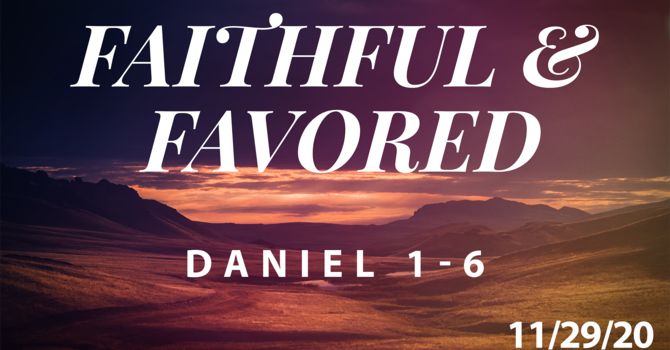 Faithful and Favored