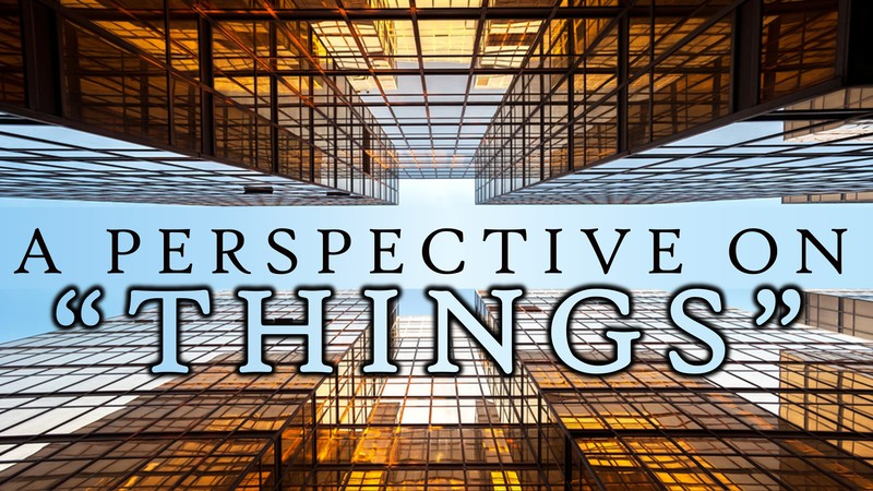 "A Perspective On ""Things"""