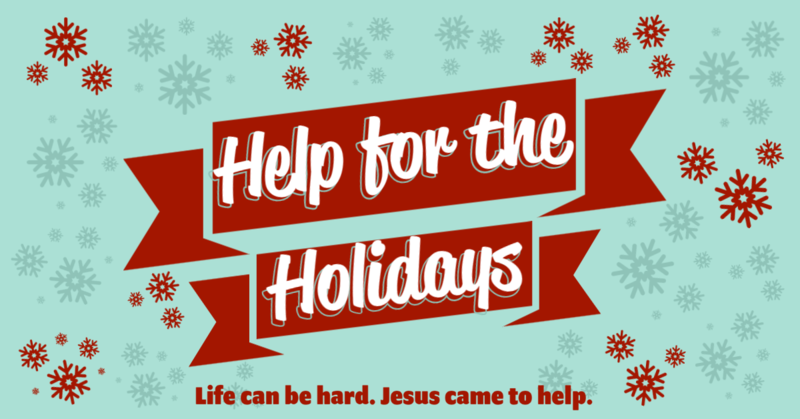 """""""Help for the Holidays"""""""
