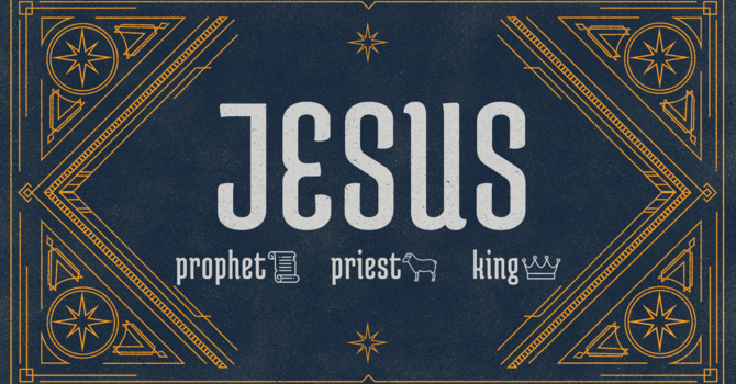 Jesus: Prophet, Priest, & King | Part 3: The King Who Rules