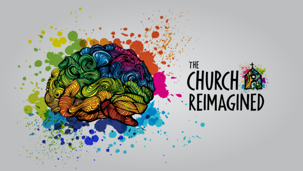 The Church Reimagined