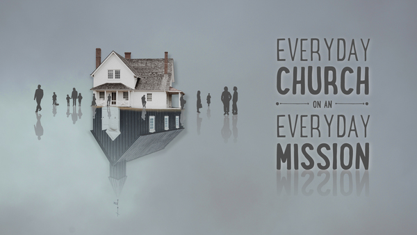 Everyday Church on an Everyday Mission