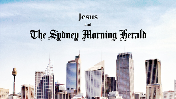 Jesus and the Sydney Morning Herald