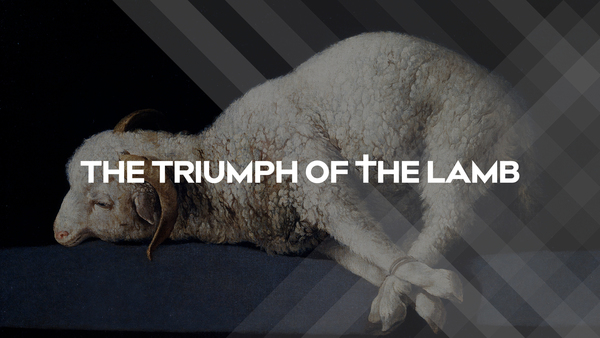 The Triumph of the Lamb