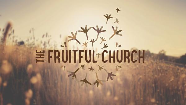 The Fruitful Church
