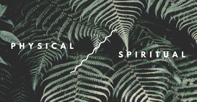 Physical and Spiritual