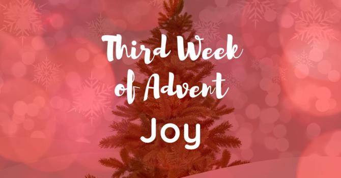 Third Week of Advent: Joy