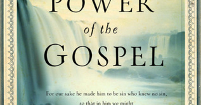 The Transforming Power of the Gospel image