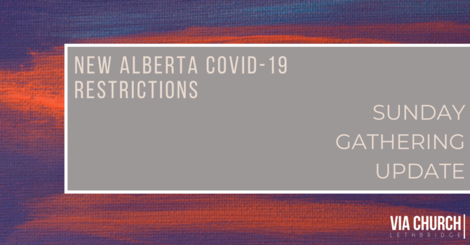 New Alberta Covid-19 Restrictions: Sunday Gathering Update image