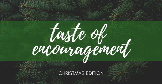 Taste of Encouragement | Christmas Edition image