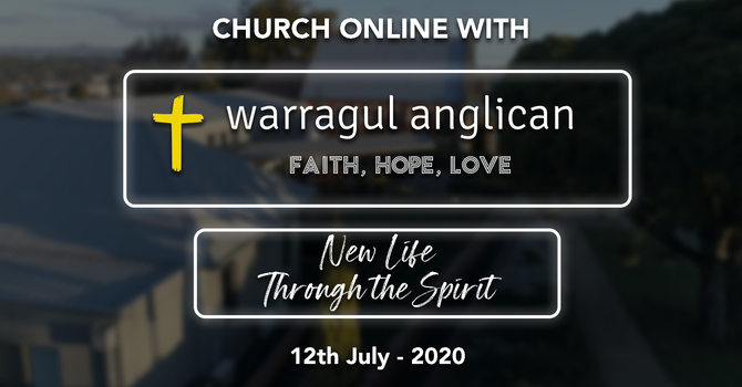 Church Online with Warragul Anglican Church - 12th July 2020