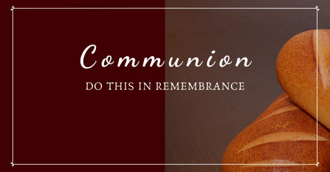 COVID, Communion, and His Coming