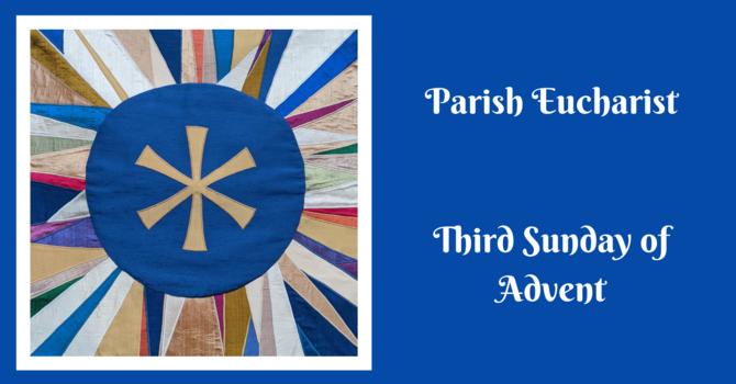Parish Eucharist - The Third Sunday of Advent image