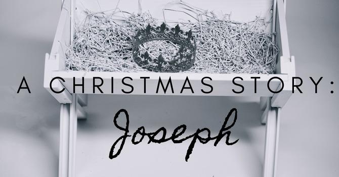 A Christmas Story: Joseph