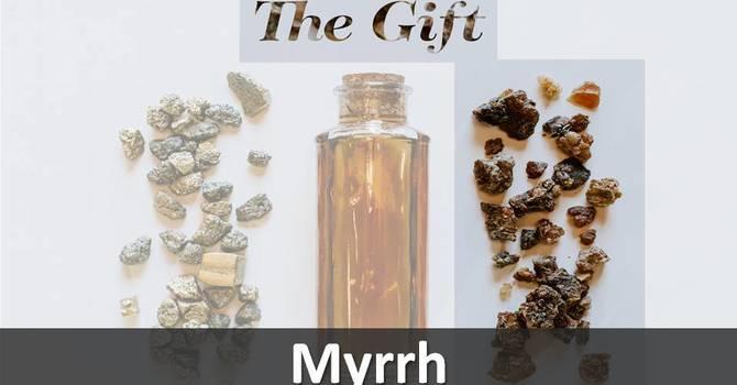 Part 2 - Myrrh