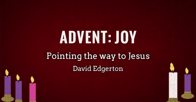 "Advent: Joy ""Pointing The Way To Jesus"" image"