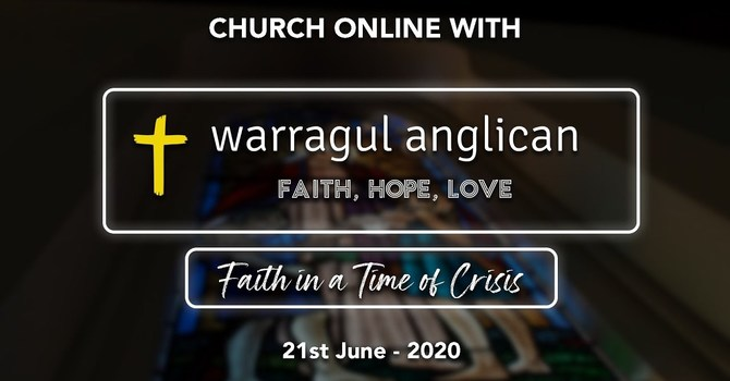 Church Online with Warrgaul Anglican Church - 21st June 2020