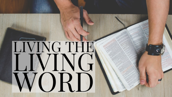 Living the Living Word