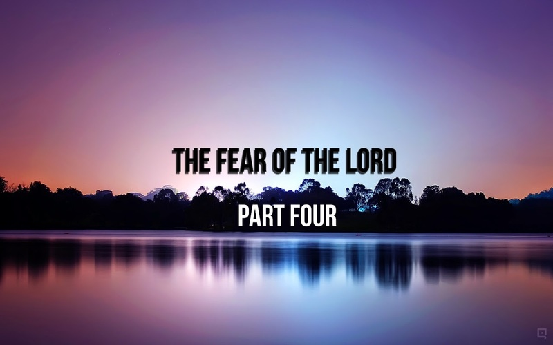 The Fear of the Lord Part-4