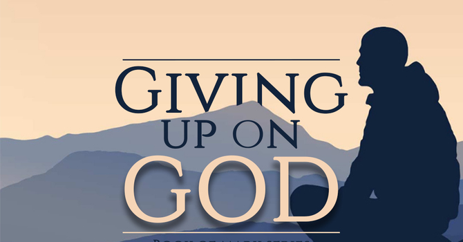 Giving Up On God