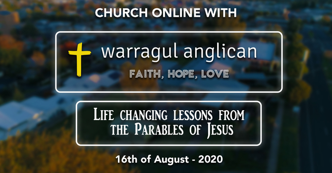 Church Online with Warragul Anglican Church - 16th August 2020
