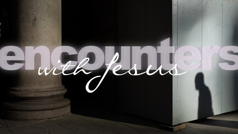 7/Encounters With Jesus-The First Disciples