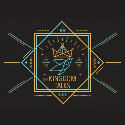 The Kingdom Talks