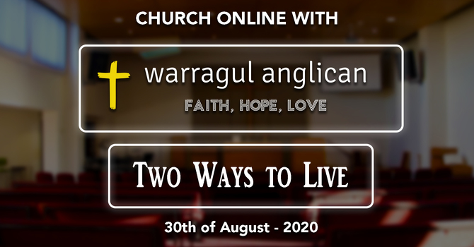 Church Online with Warragul Anglican Church - 30th of August 2020