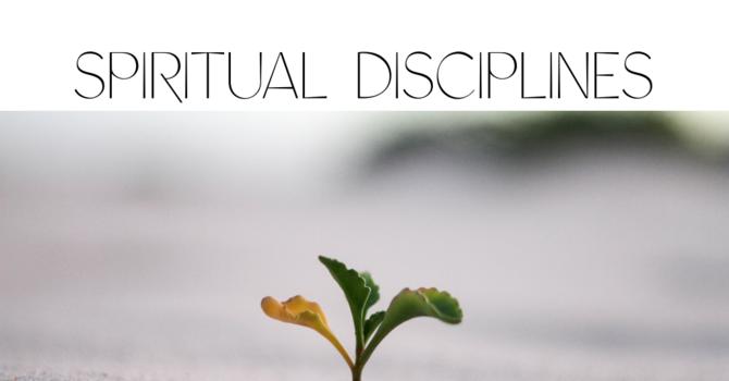 Part 13 - Recap of the Spiritual Disciplines