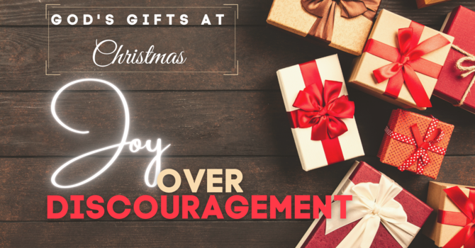 Christmas Joy Over Discouragement