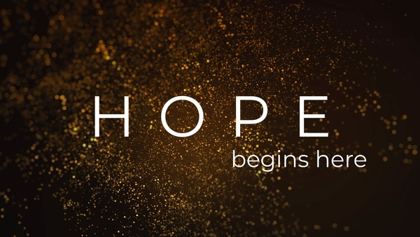 Hope Begins Here