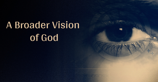A Broader Vision of God image