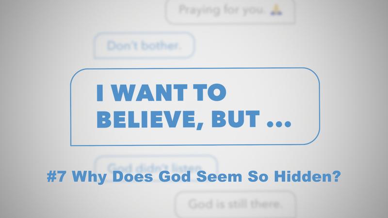Why Is God So Hidden?