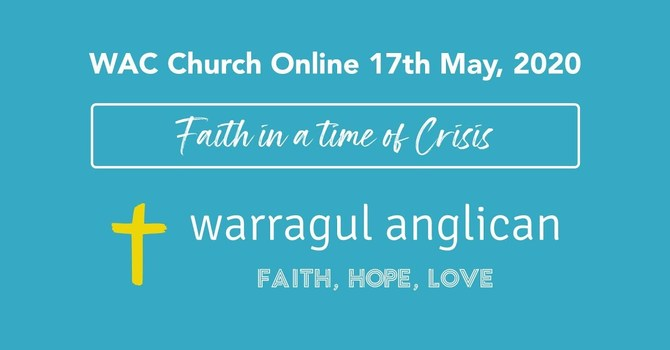 Church Online with Warragul Anglican Church - 17th May 2020
