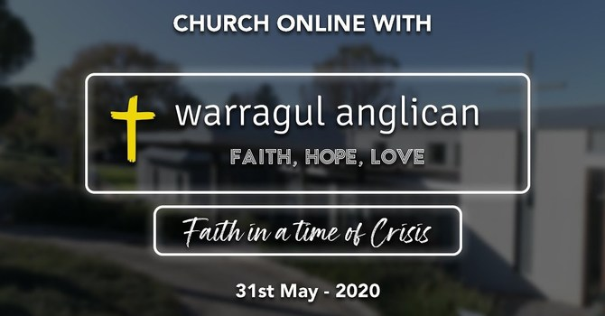 Church Online with Warrgaul Anglican Church - 31st May 2020