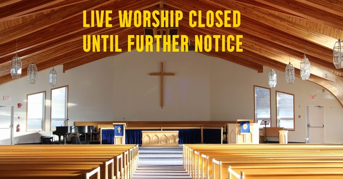 Live worship closed until January 17, 2021 image