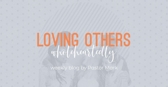 Loving Others Wholeheartedly