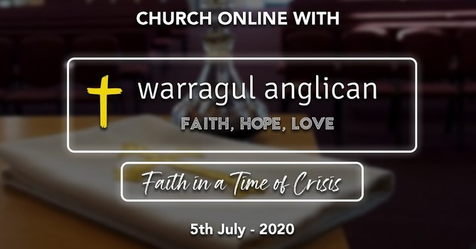 Church Online with Warragul Anglican Church - 5th July 2020