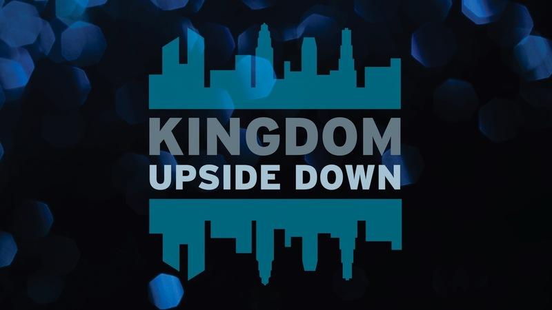 Kingdom Upside Down