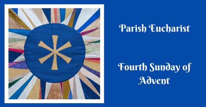 Parish Eucharist - The Fourth Sunday of Advent image