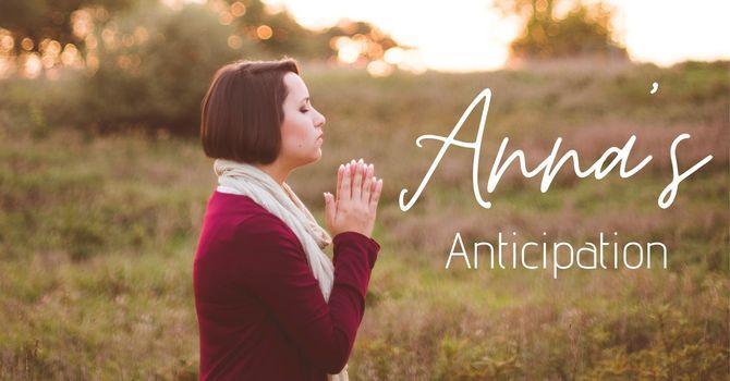 Anna's Anticipation