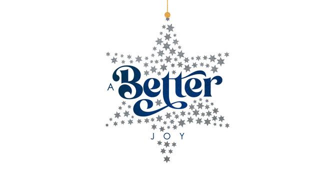 A Better Joy