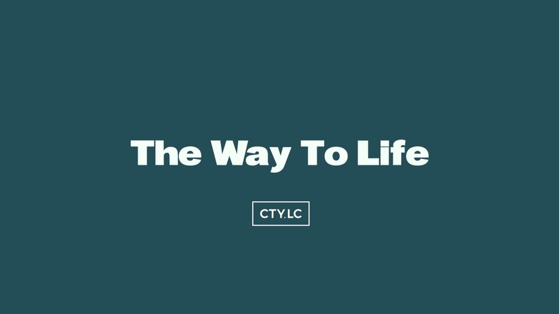 The Way to Life