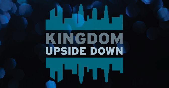 Kingdom Upside Down