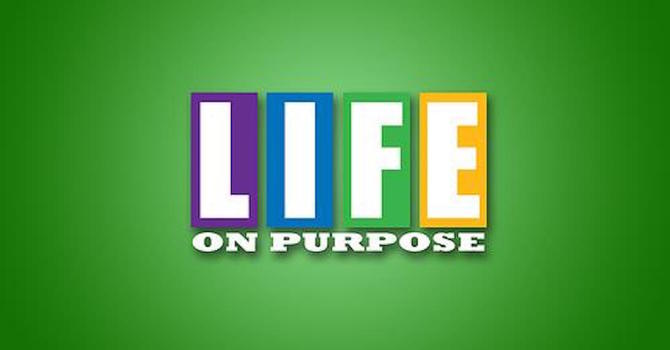 Life on Purpose Pt. 1