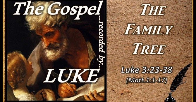 The Gospel of Luke 05 - Genealogy - The Family Tree