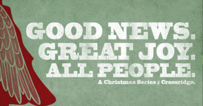 Good News. Great Joy. All People. image