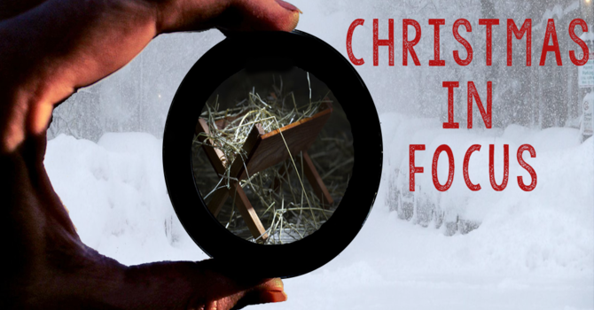 Christmas in Focus Series: Third Advent